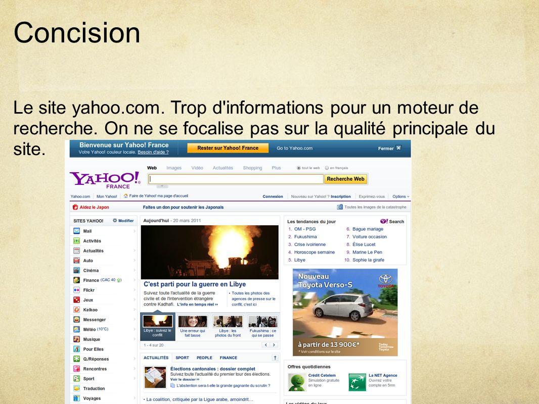 Concision Le site yahoo.com.Trop d informations pour un moteur de recherche.