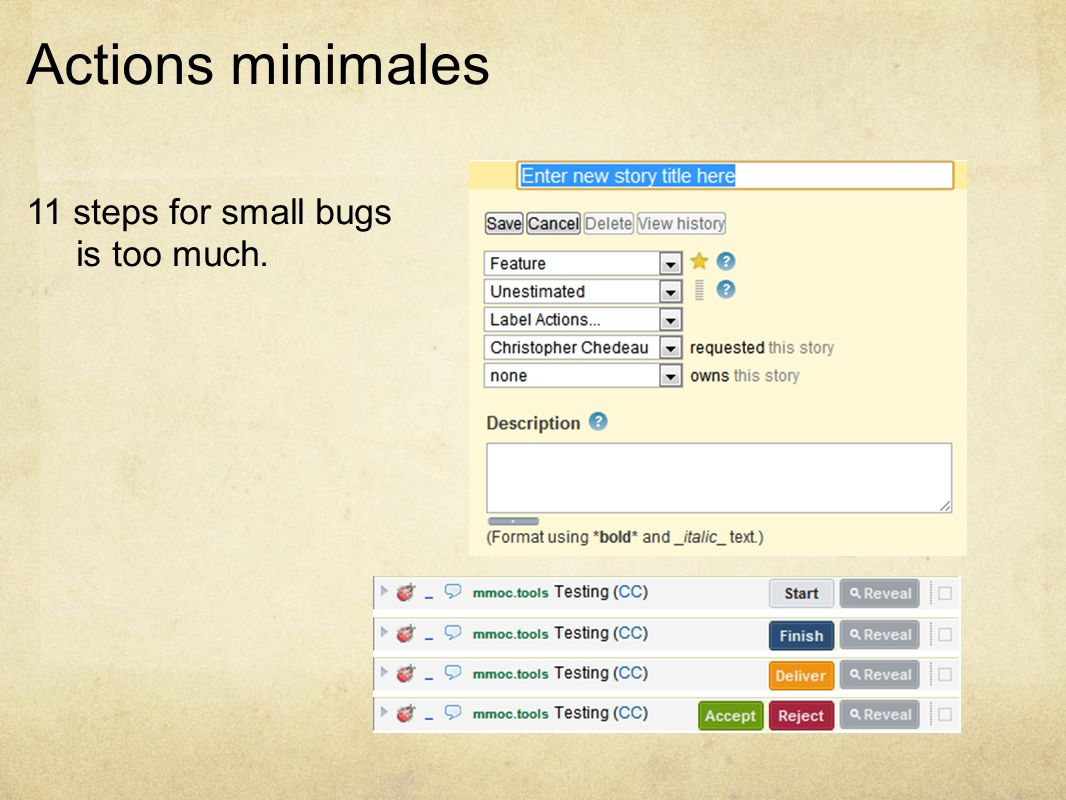 Actions minimales 11 steps for small bugs is too much.