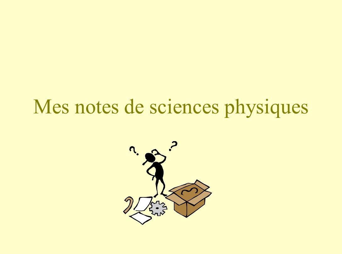 Mes notes de sciences physiques
