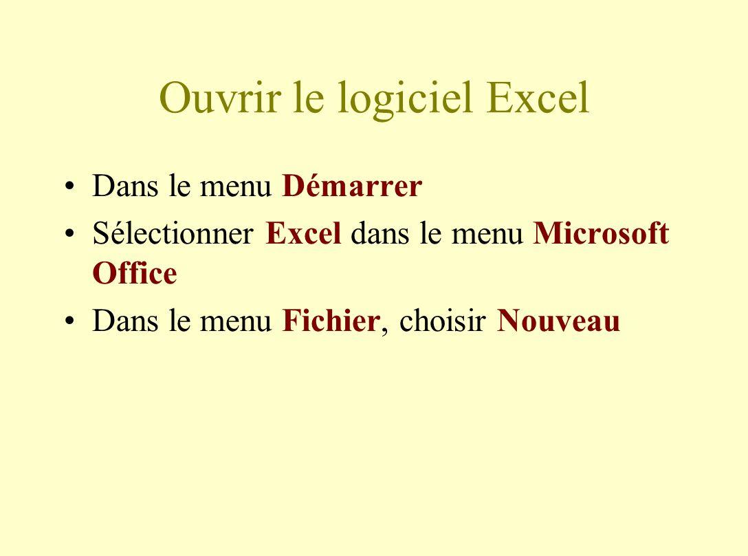 Ouvrir le logiciel Excel Dans le menu Démarrer Sélectionner Excel dans le menu Microsoft Office Dans le menu Fichier, choisir Nouveau