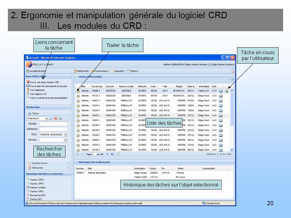 20 2. Ergonomie et manipulation générale du logiciel CRD III. Les modules du CRD : Liste des tâches Rechercher des tâches Historique des tâches sur lo