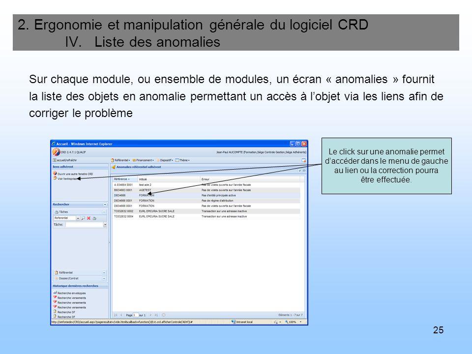 25 2. Ergonomie et manipulation générale du logiciel CRD IV. Liste des anomalies Sur chaque module, ou ensemble de modules, un écran « anomalies » fou