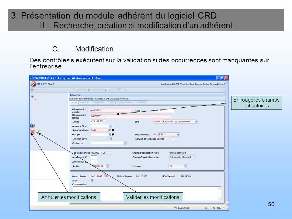 50 3. Présentation du module adhérent du logiciel CRD II. Recherche, création et modification dun adhérent C.Modification En rouge les champs obligato