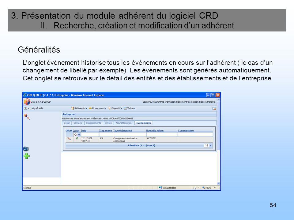 54 3. Présentation du module adhérent du logiciel CRD II. Recherche, création et modification dun adhérent Généralités Longlet événement historise tou