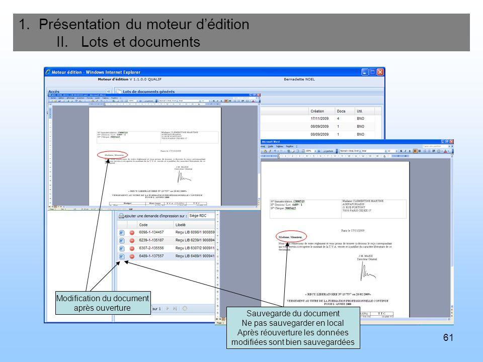 61 1. Présentation du moteur dédition II. Lots et documents Modification du document après ouverture Sauvegarde du document Ne pas sauvegarder en loca