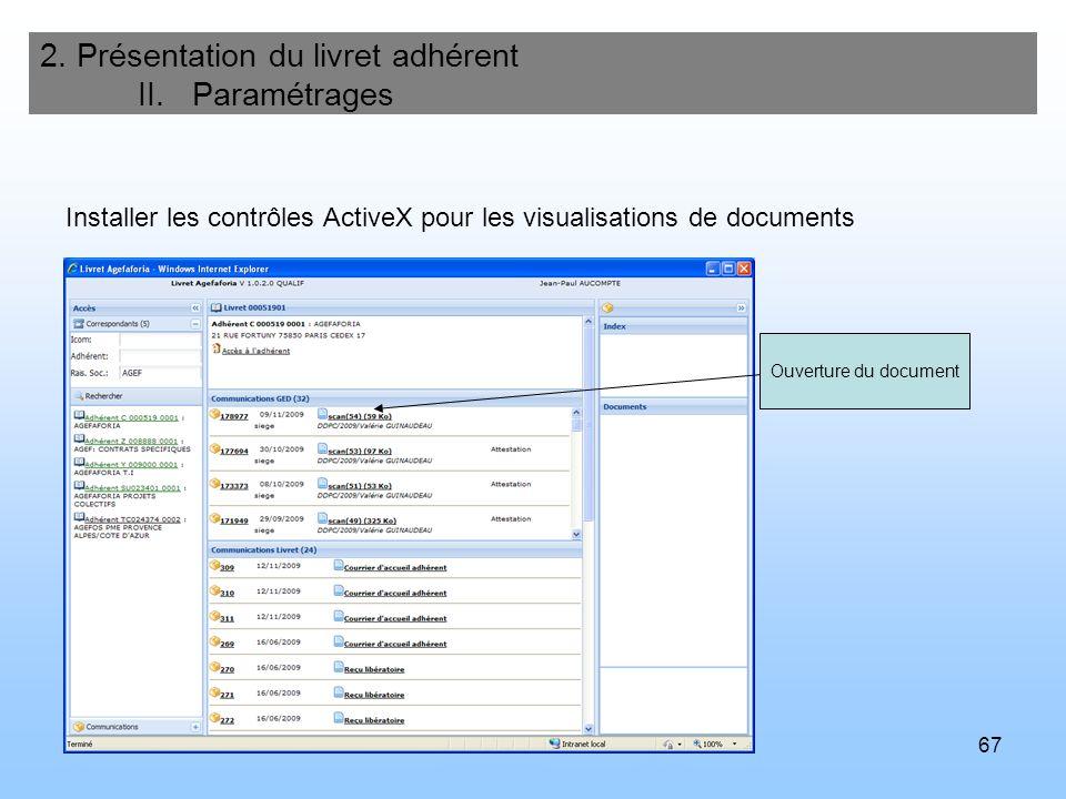 67 2. Présentation du livret adhérent II. Paramétrages Installer les contrôles ActiveX pour les visualisations de documents Ouverture du document