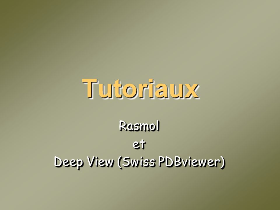 TutoriauxTutoriaux Rasmolet Deep View (Swiss PDBviewer) Rasmolet