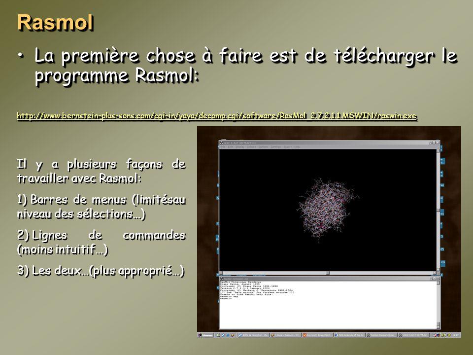 RasmolRasmol La première chose à faire est de télécharger le programme Rasmol:La première chose à faire est de télécharger le programme Rasmol: http:/