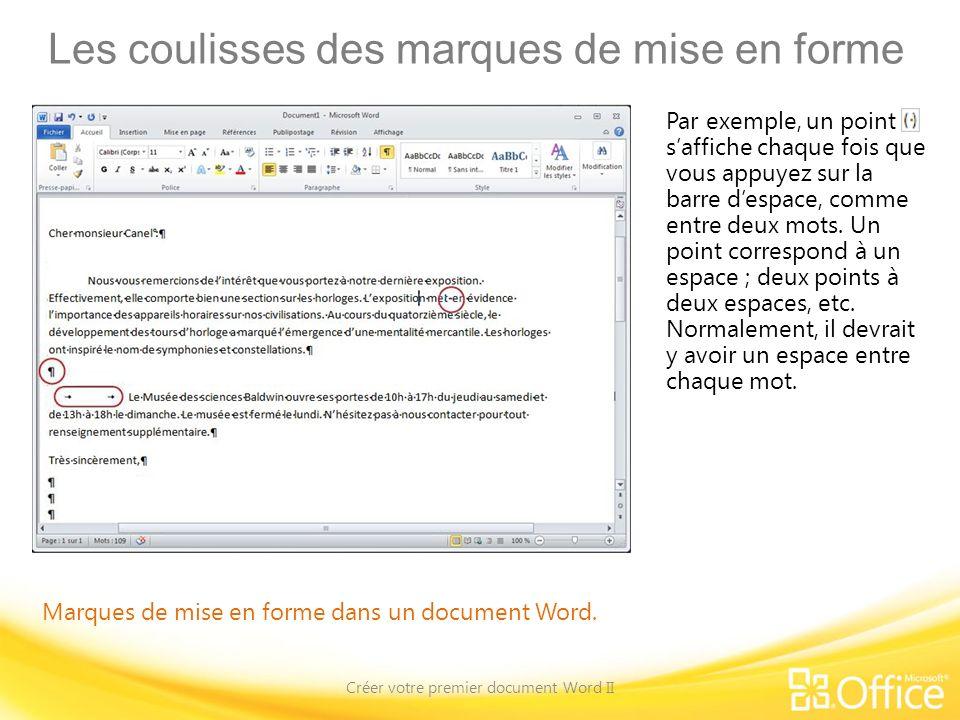 Les coulisses des marques de mise en forme Créer votre premier document Word II Marques de mise en forme dans un document Word. Par exemple, un point