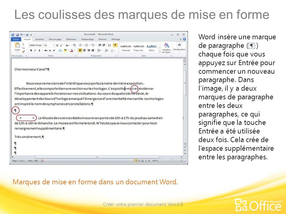 Les coulisses des marques de mise en forme Créer votre premier document Word II Marques de mise en forme dans un document Word. Word insère une marque