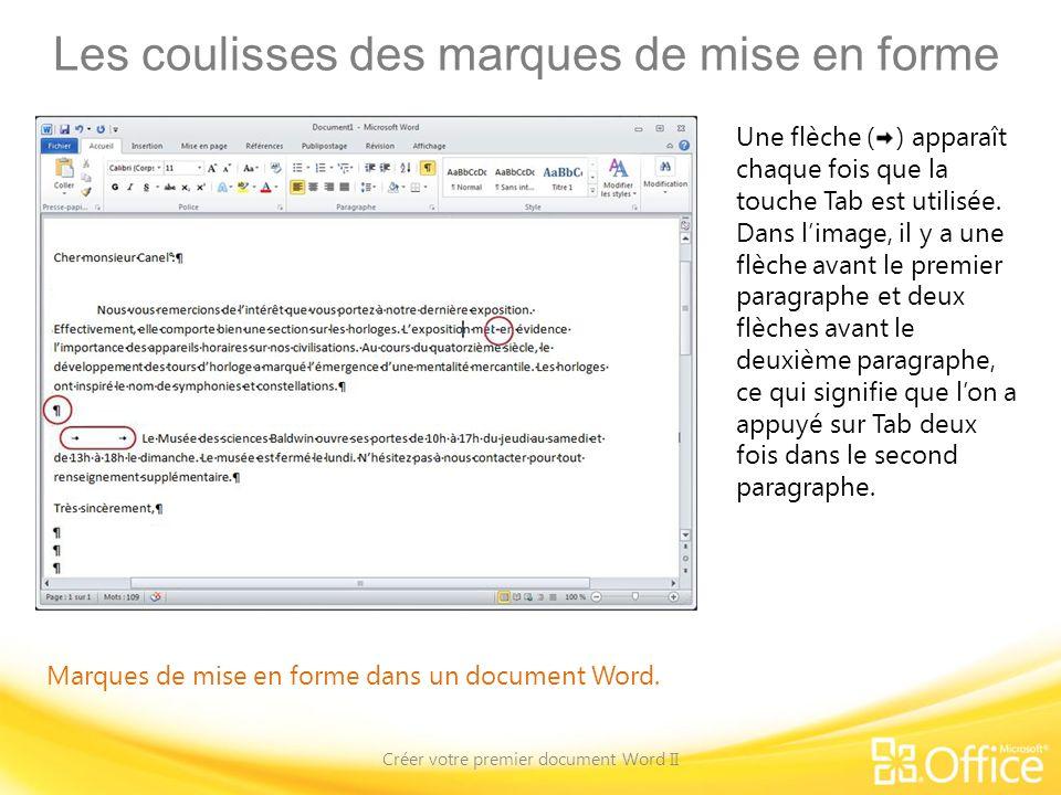 Les coulisses des marques de mise en forme Créer votre premier document Word II Marques de mise en forme dans un document Word. Une flèche ( ) apparaî