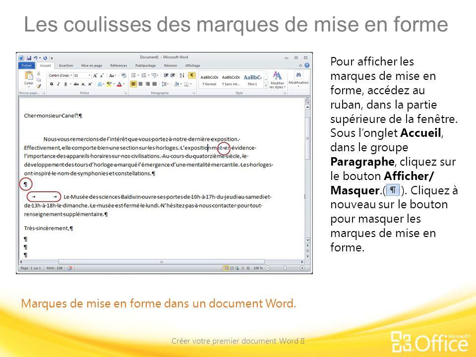 Les coulisses des marques de mise en forme Créer votre premier document Word II Marques de mise en forme dans un document Word. Pour afficher les marq