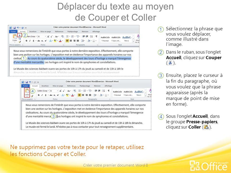 Déplacer du texte au moyen de Couper et Coller Créer votre premier document Word II Ne supprimez pas votre texte pour le retaper, utilisez les fonctio