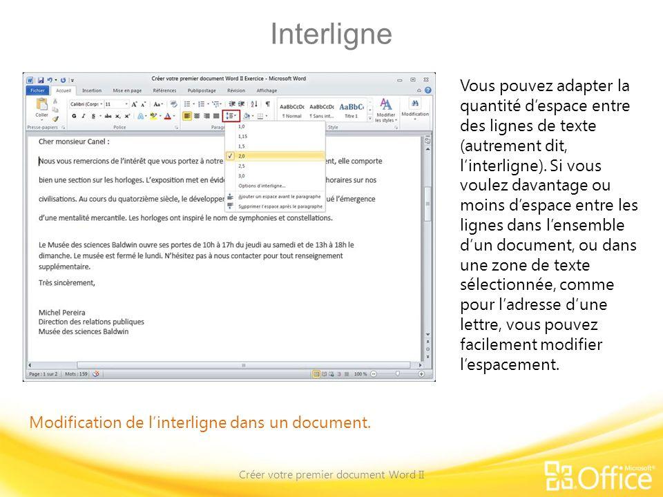 Interligne Créer votre premier document Word II Modification de linterligne dans un document. Vous pouvez adapter la quantité despace entre des lignes