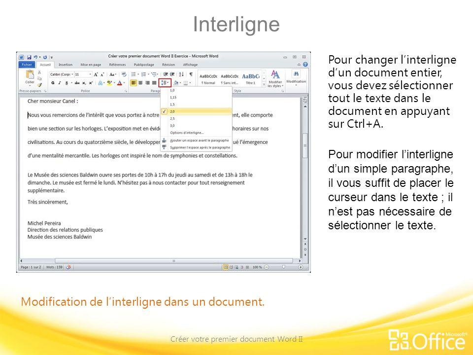 Interligne Créer votre premier document Word II Modification de linterligne dans un document. Pour changer linterligne dun document entier, vous devez
