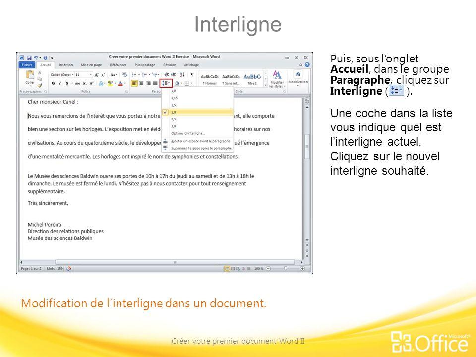 Interligne Créer votre premier document Word II Modification de linterligne dans un document. Puis, sous longlet Accueil, dans le groupe Paragraphe, c