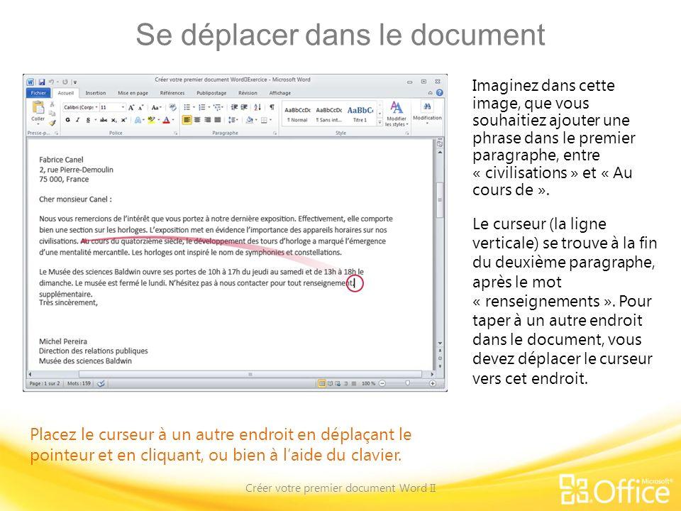 Se déplacer dans le document Créer votre premier document Word II Placez le curseur à un autre endroit en déplaçant le pointeur et en cliquant, ou bie