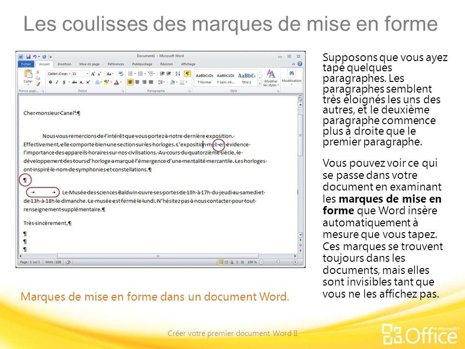 Les coulisses des marques de mise en forme Créer votre premier document Word II Marques de mise en forme dans un document Word. Supposons que vous aye