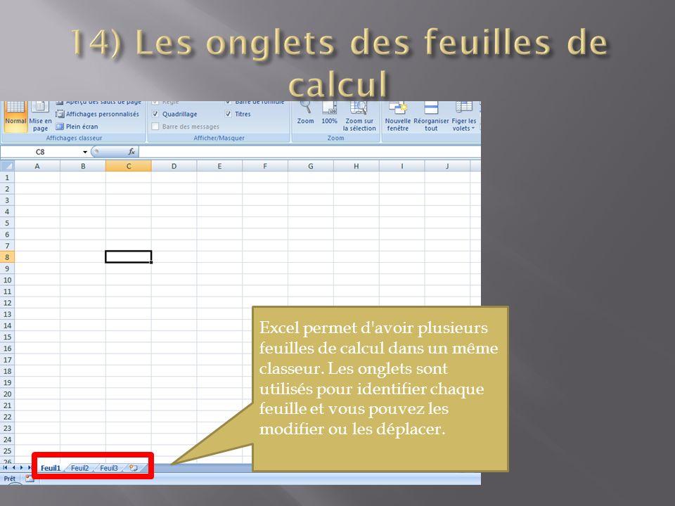 Excel permet d avoir plusieurs feuilles de calcul dans un même classeur.