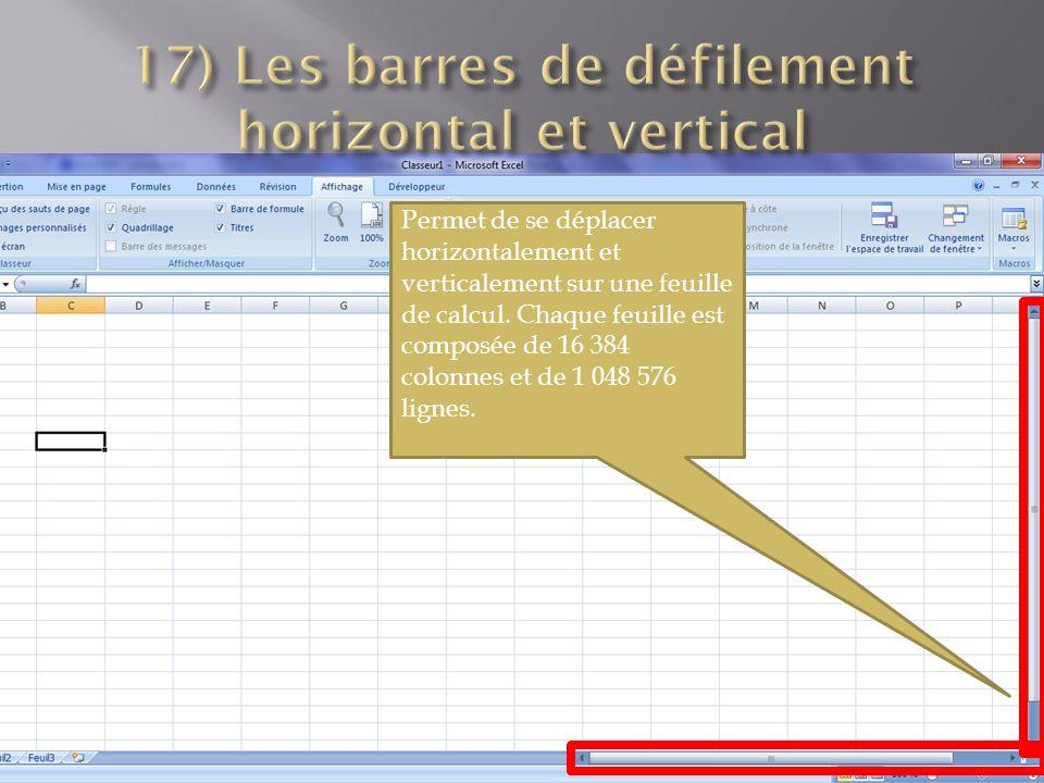 Permet de se déplacer horizontalement et verticalement sur une feuille de calcul.