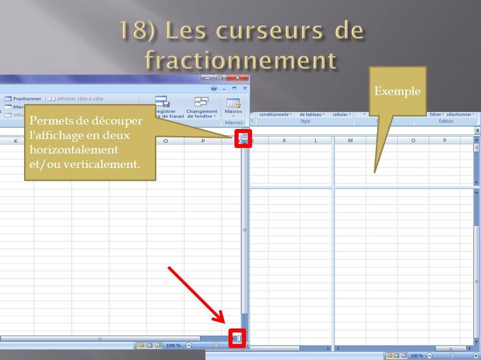 Permets de découper l affichage en deux horizontalement et/ou verticalement. Exemple