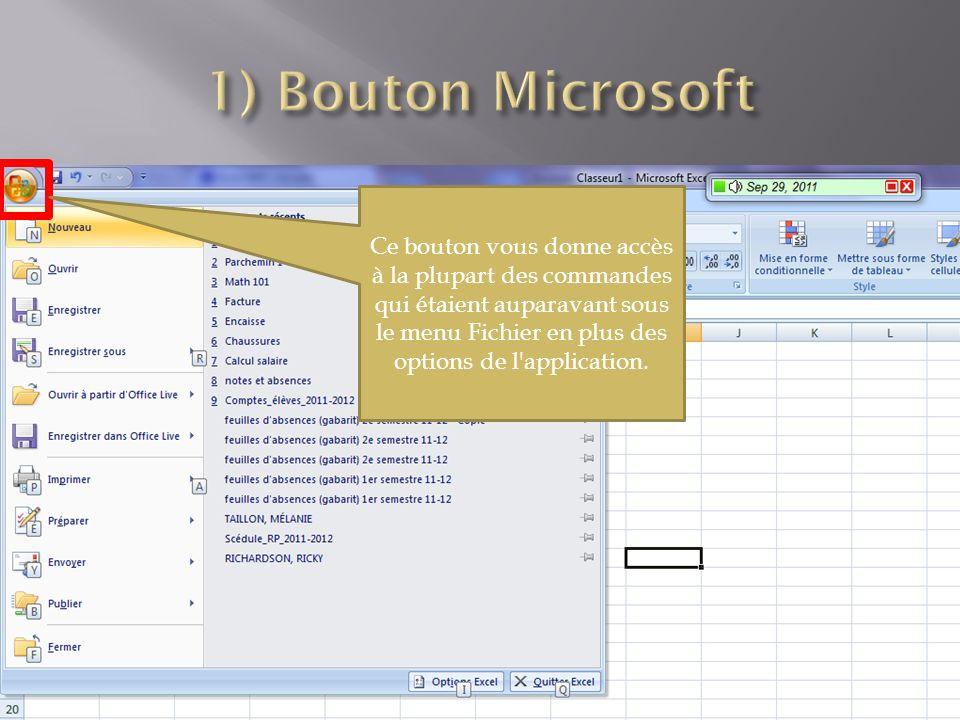 Ce bouton vous donne accès à la plupart des commandes qui étaient auparavant sous le menu Fichier en plus des options de l application.