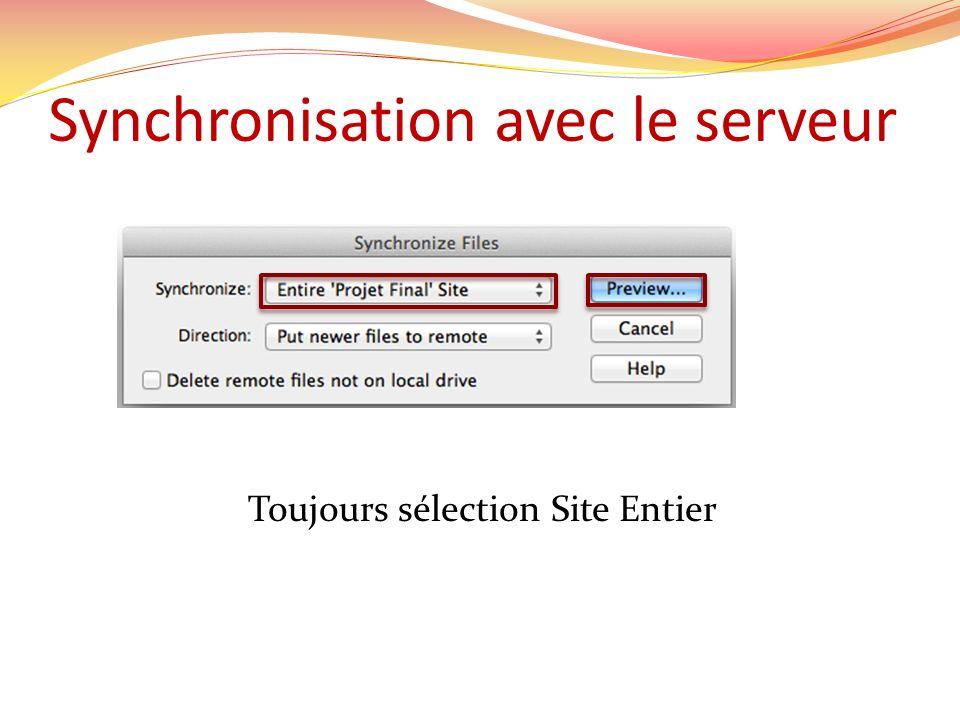 Synchronisation avec le serveur Toujours sélection Site Entier