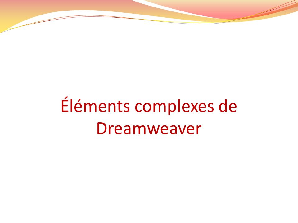 Éléments complexes de Dreamweaver