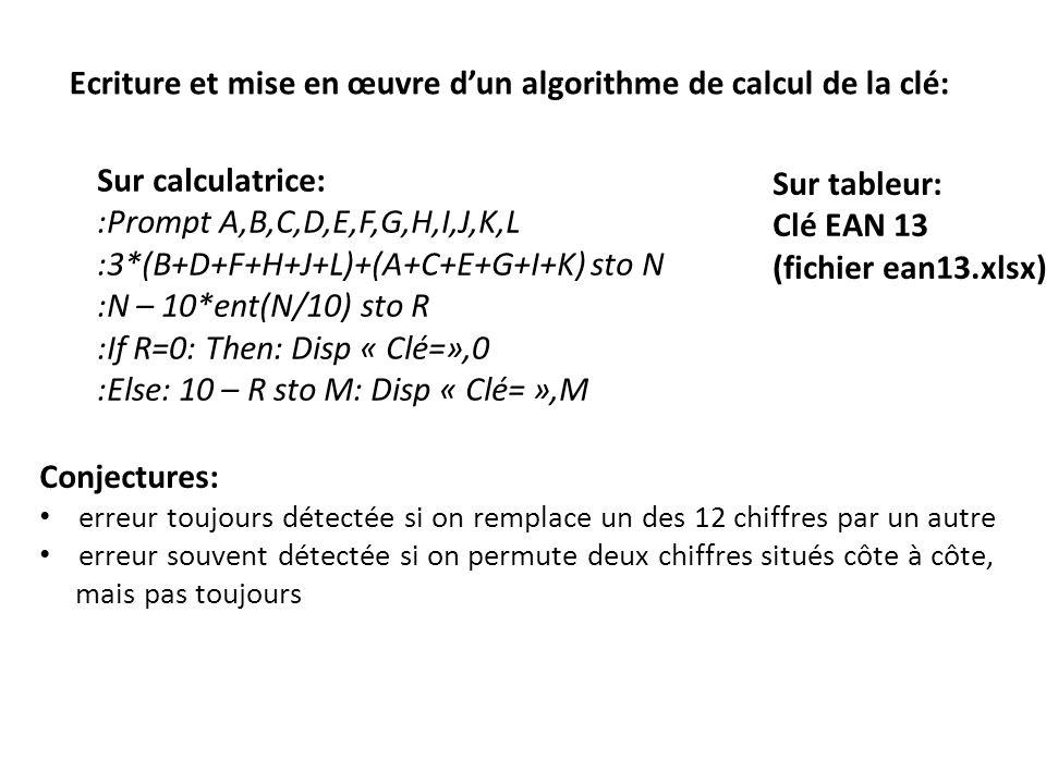 Ecriture et mise en œuvre dun algorithme de calcul de la clé: Sur calculatrice: :Prompt A,B,C,D,E,F,G,H,I,J,K,L :3*(B+D+F+H+J+L)+(A+C+E+G+I+K) sto N :