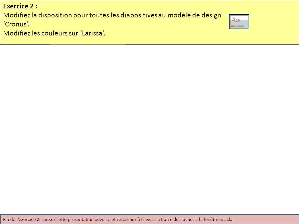 Exercice 2 : Modifiez la disposition pour toutes les diapositives au modèle de design Cronus.