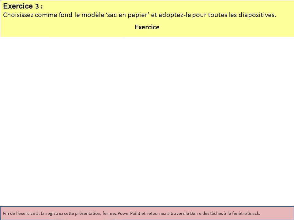 Exercice 3 : Choisissez comme fond le modèle sac en papier et adoptez-le pour toutes les diapositives.