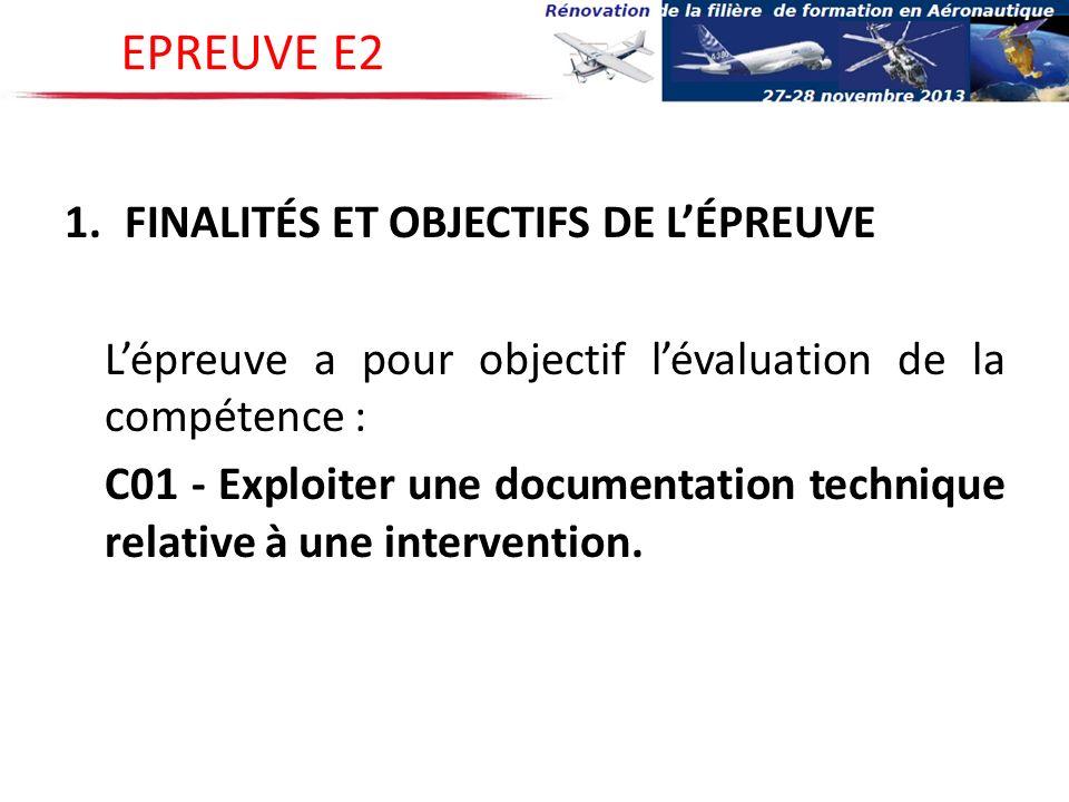 1.FINALITÉS ET OBJECTIFS DE LÉPREUVE Lépreuve a pour objectif lévaluation de la compétence : C01 - Exploiter une documentation technique relative à un