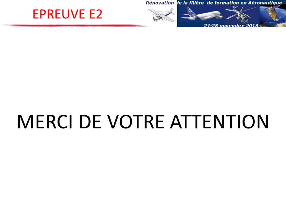 MERCI DE VOTRE ATTENTION EPREUVE E2