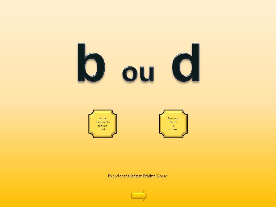 Exercice réalisé par Brigitte Korac Lettre manquante dans un mot Bon mot Parmi 2 cibles