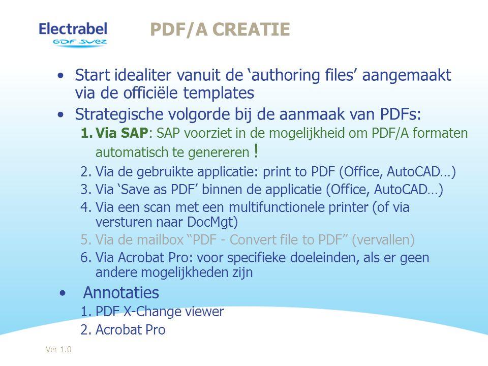 Start idealiter vanuit de authoring files aangemaakt via de officiële templates Strategische volgorde bij de aanmaak van PDFs: 1.Via SAP: SAP voorziet