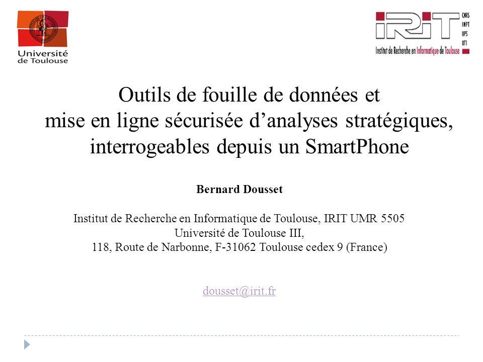 Bernard Dousset Institut de Recherche en Informatique de Toulouse, IRIT UMR 5505 Université de Toulouse III, 118, Route de Narbonne, F-31062 Toulouse