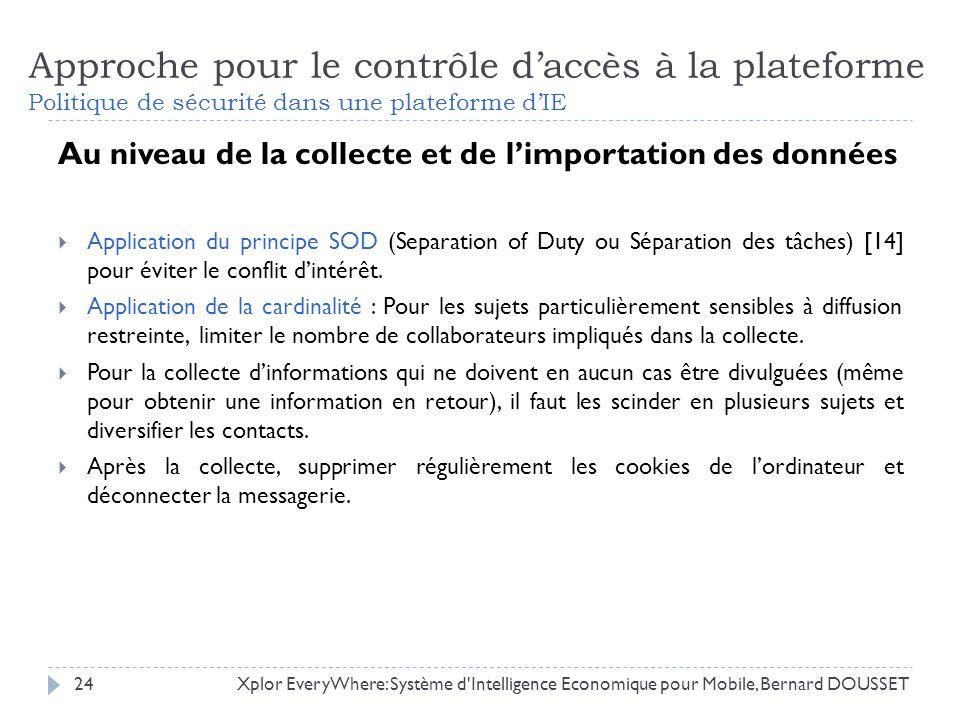 Au niveau de la collecte et de limportation des données Application du principe SOD (Separation of Duty ou Séparation des tâches) [14] pour éviter le