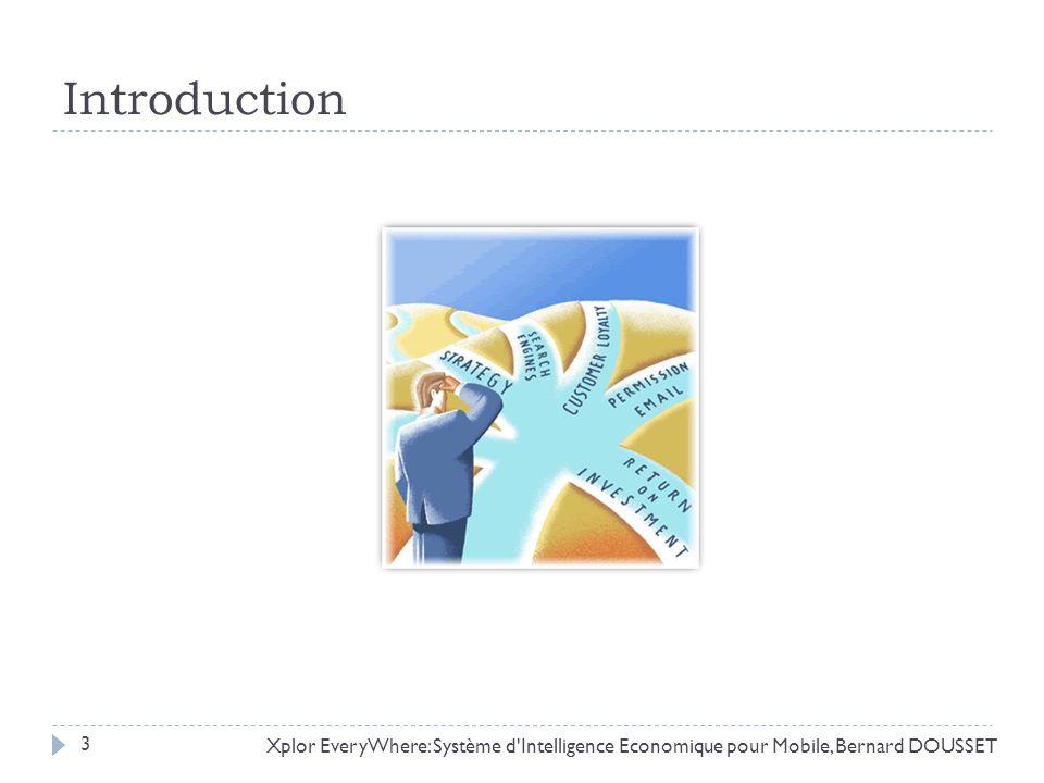 Introduction Xplor EveryWhere: Système d'Intelligence Economique pour Mobile, Bernard DOUSSET 3