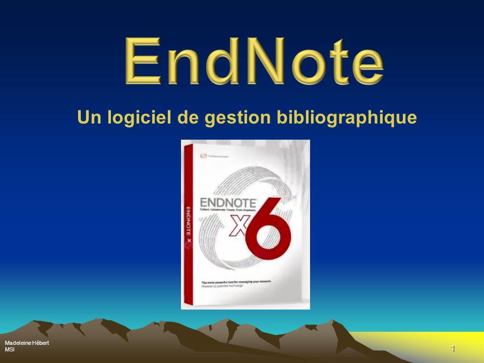 1 Un logiciel de gestion bibliographique Madeleine Hébert MSI