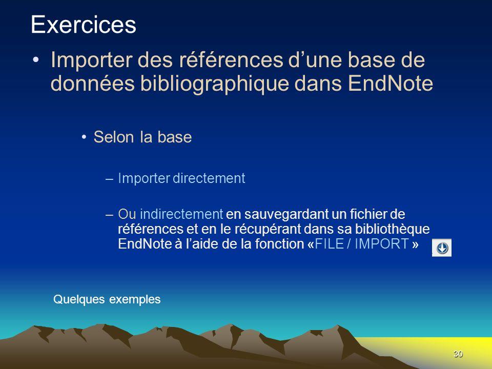 30 Importer des références dune base de données bibliographique dans EndNote Selon la base –Importer directement –Ou indirectement en sauvegardant un