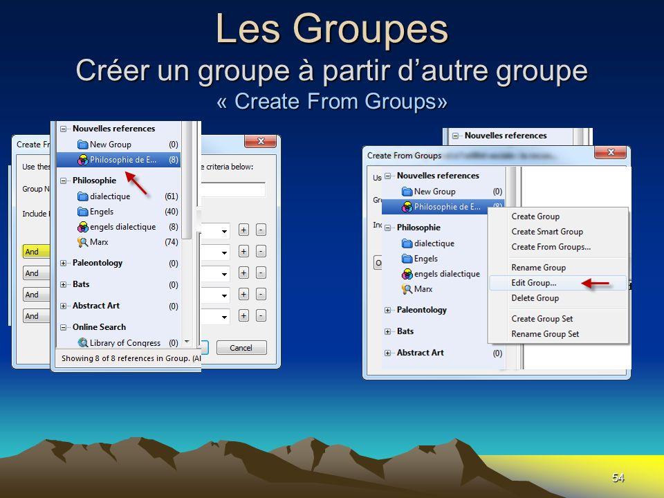Les Groupes Créer un groupe à partir dautre groupe « Create From Groups» 54