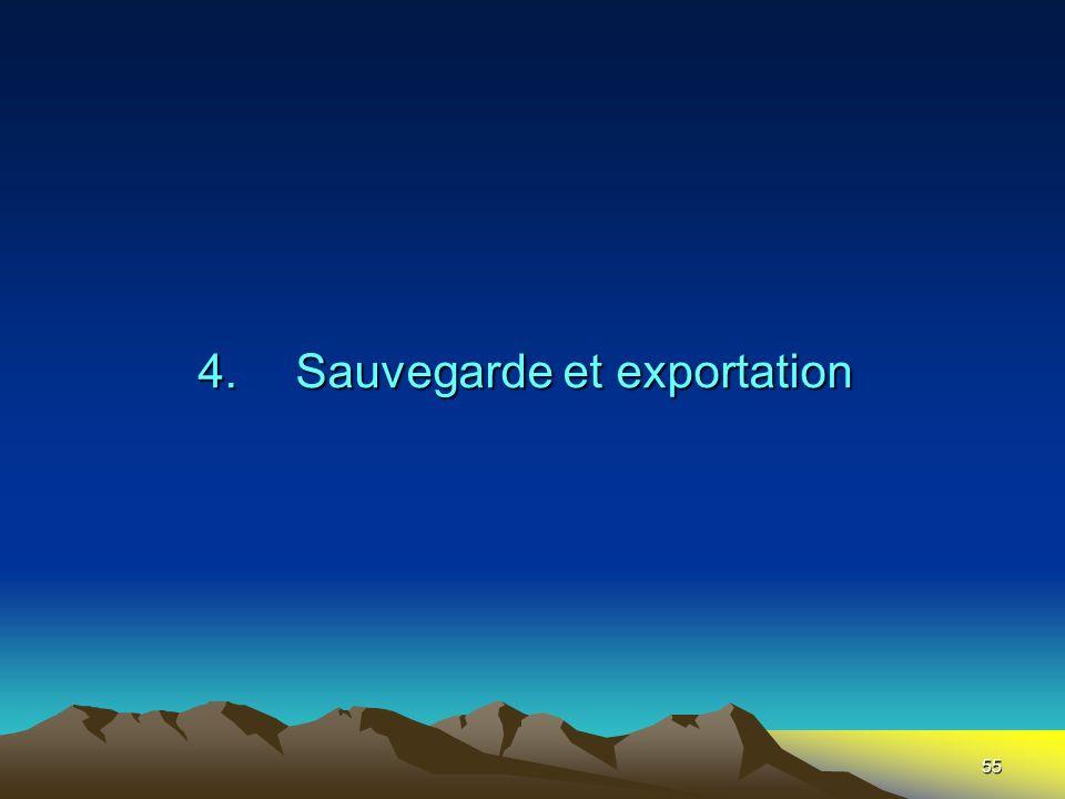 55 4.Sauvegarde et exportation