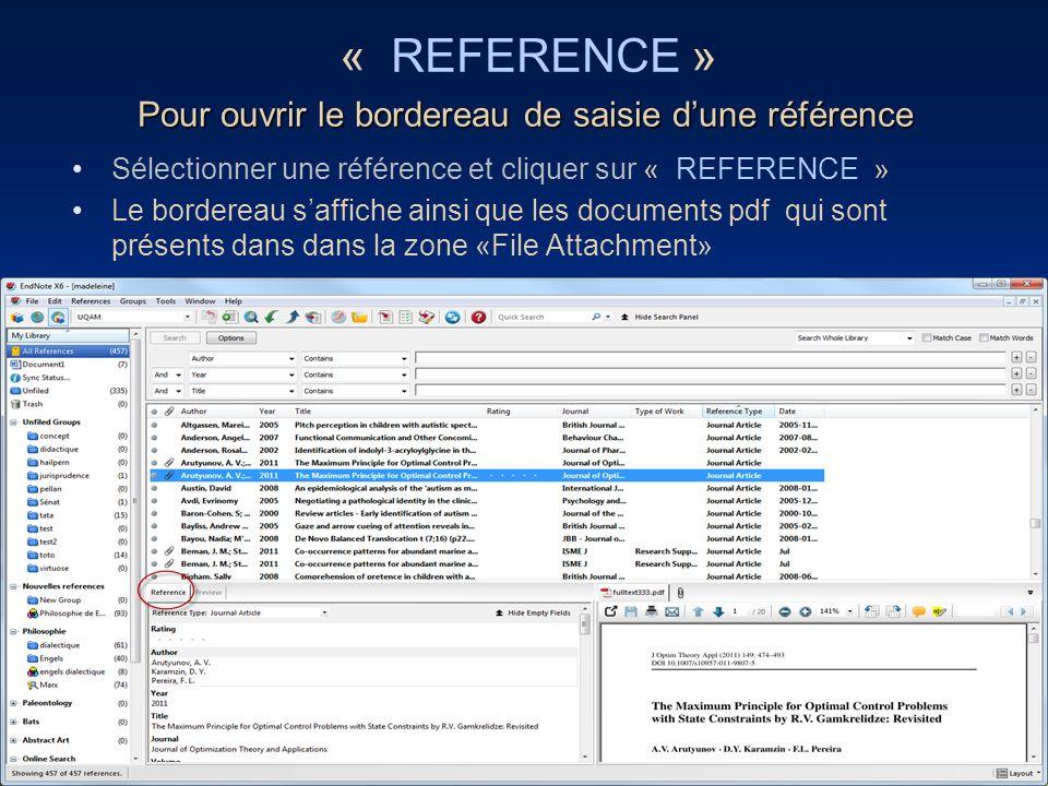 Pour ouvrir le bordereau de saisie dune référence Sélectionner une référence et cliquer sur « REFERENCE » Le bordereau saffiche ainsi que les document