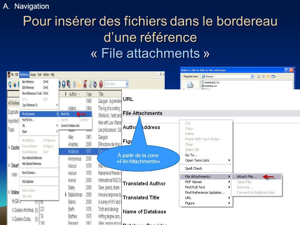 75 Pour insérer des fichiers dans le bordereau dune référence « File attachments » A.Navigation À partir de la zone «File Attachments»