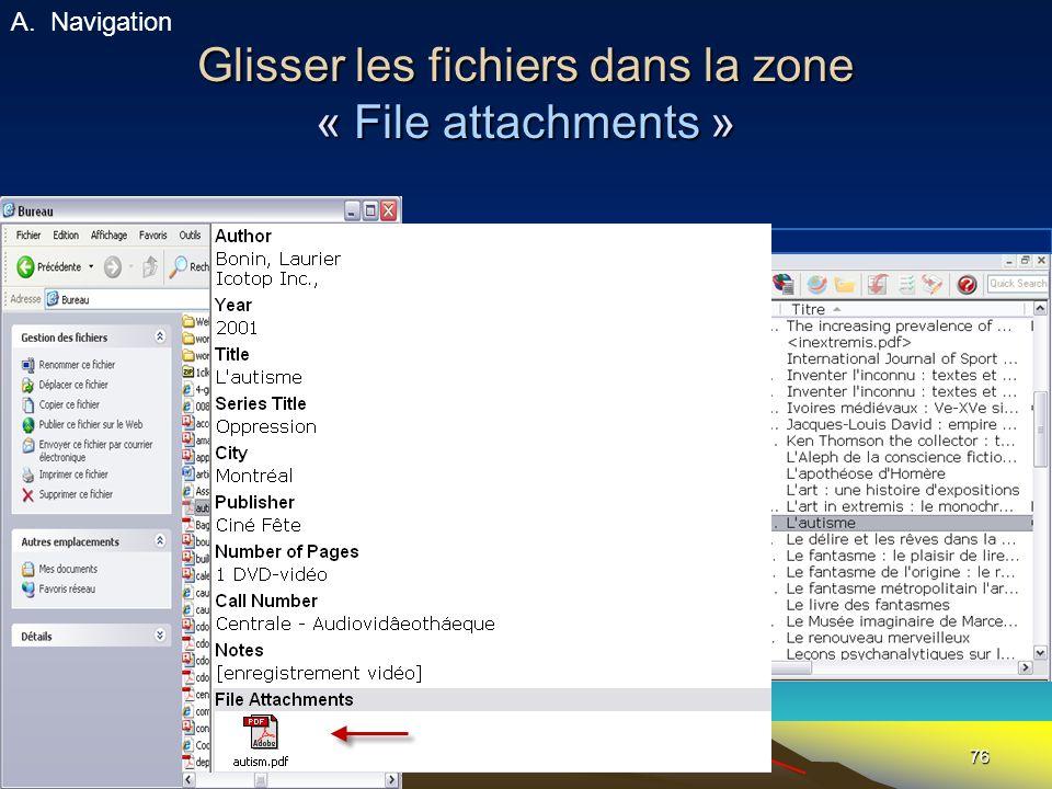 76 Glisser les fichiers dans la zone « File attachments » A.Navigation