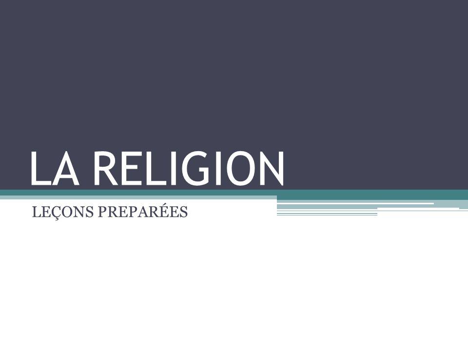 LA RELIGION LEÇONS PREPARÉES