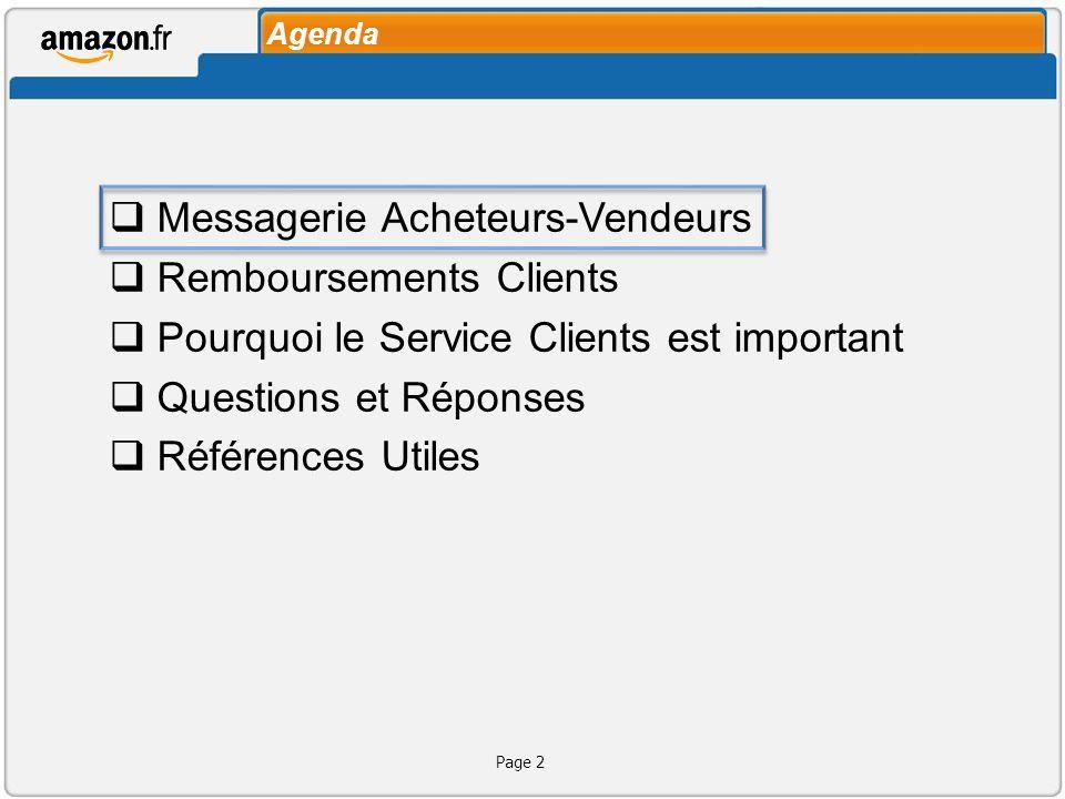 Agenda Messagerie Acheteurs-Vendeurs Remboursements Clients Pourquoi le Service Clients est important Questions et Réponses Références Utiles Page 2