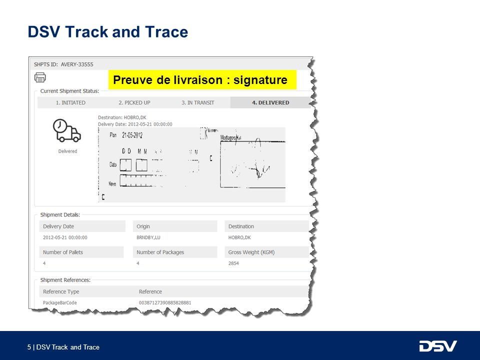 6 | DSV Track and Trace DSV Track and Trace See full POD image under related documents Visualisation de la POD complète en cliquant sous « related documents »