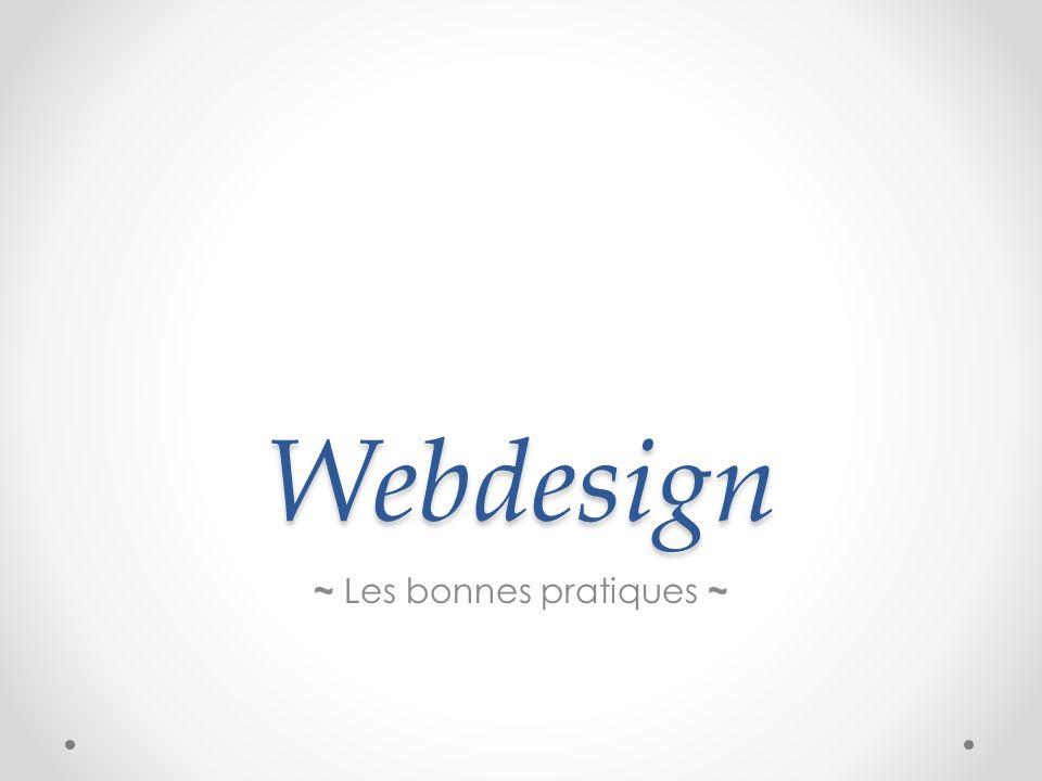 Webdesign ~ Les bonnes pratiques ~