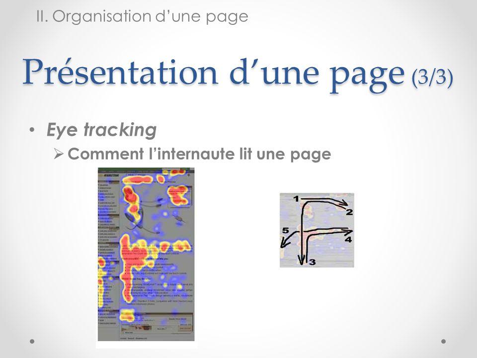 Présentation dune page (3/3) Eye tracking Comment linternaute lit une page II.